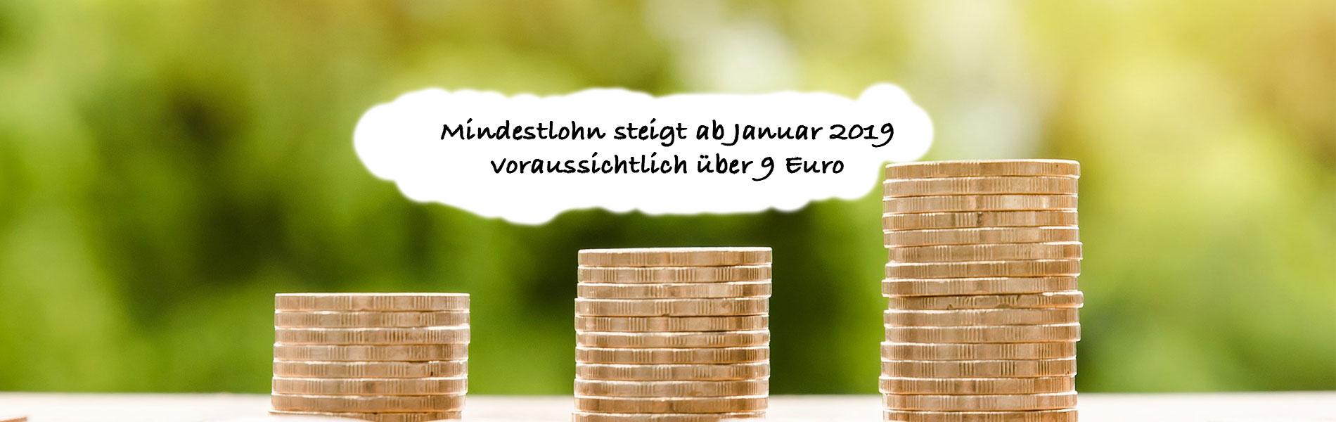 Gesetzlicher Mindestlohn steigt voraussichtlich im Januar 2019 über neun Euro